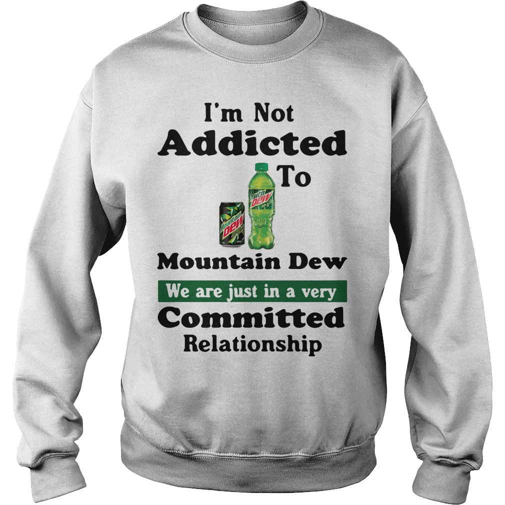 I'm not addicted to Mountain Dew Sweater