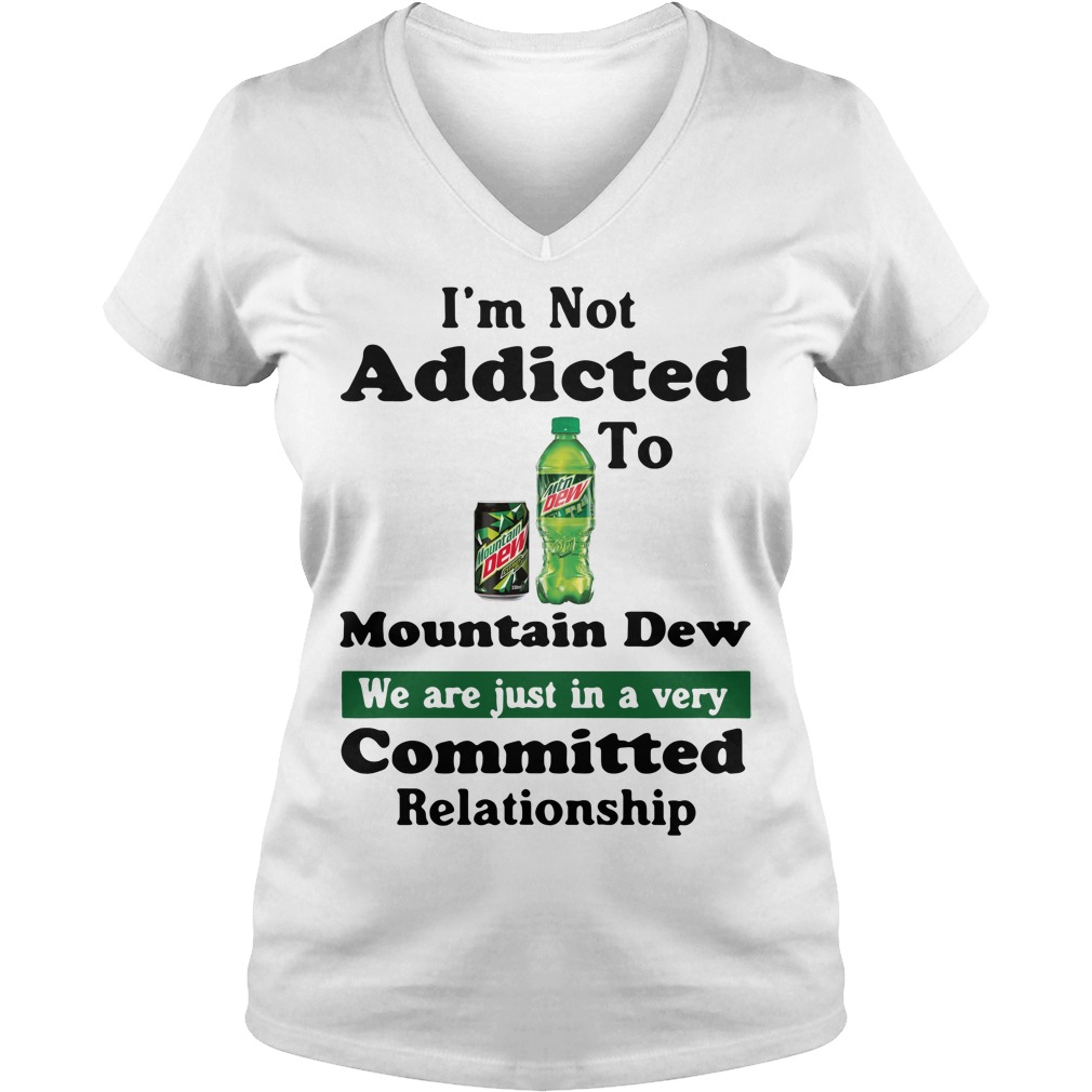I'm not addicted to Mountain Dew V-neck T-shirt
