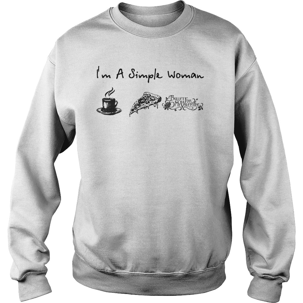 I'm a simple woman I like Coffee Pizza and Bullet for my Valentine Sweater