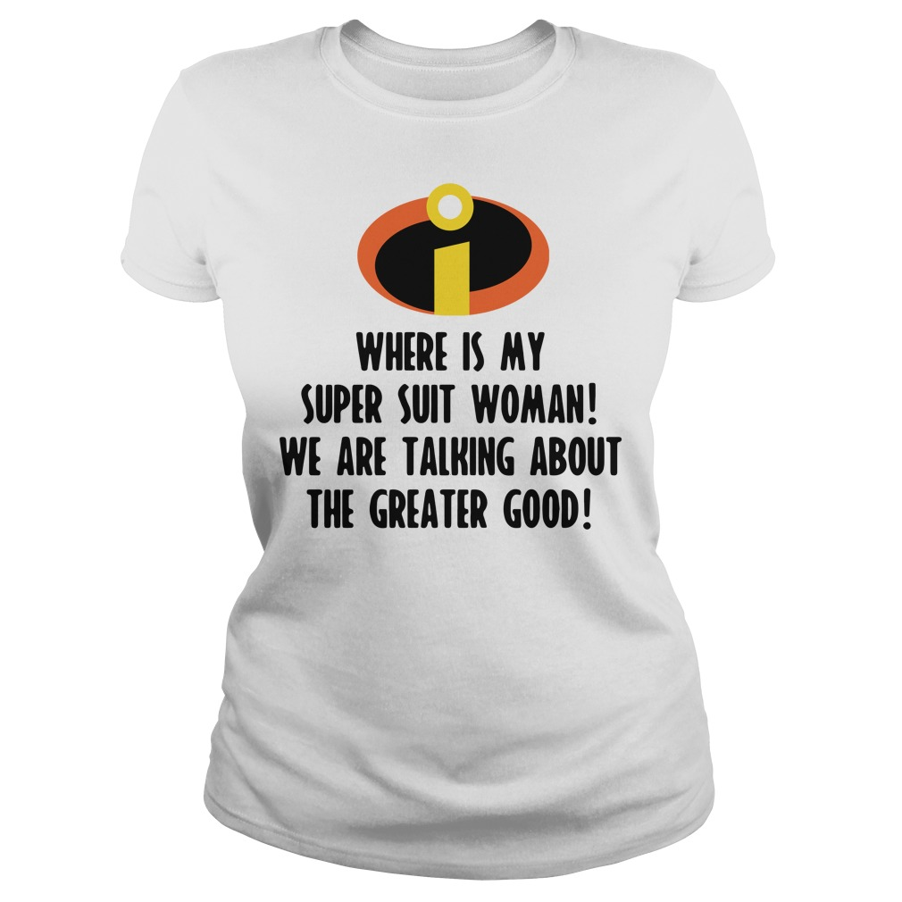 Incredible greater good I am your wife I am the greatest good you Ladies tee
