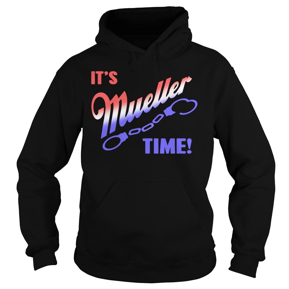 It's Mueller time Hoodie