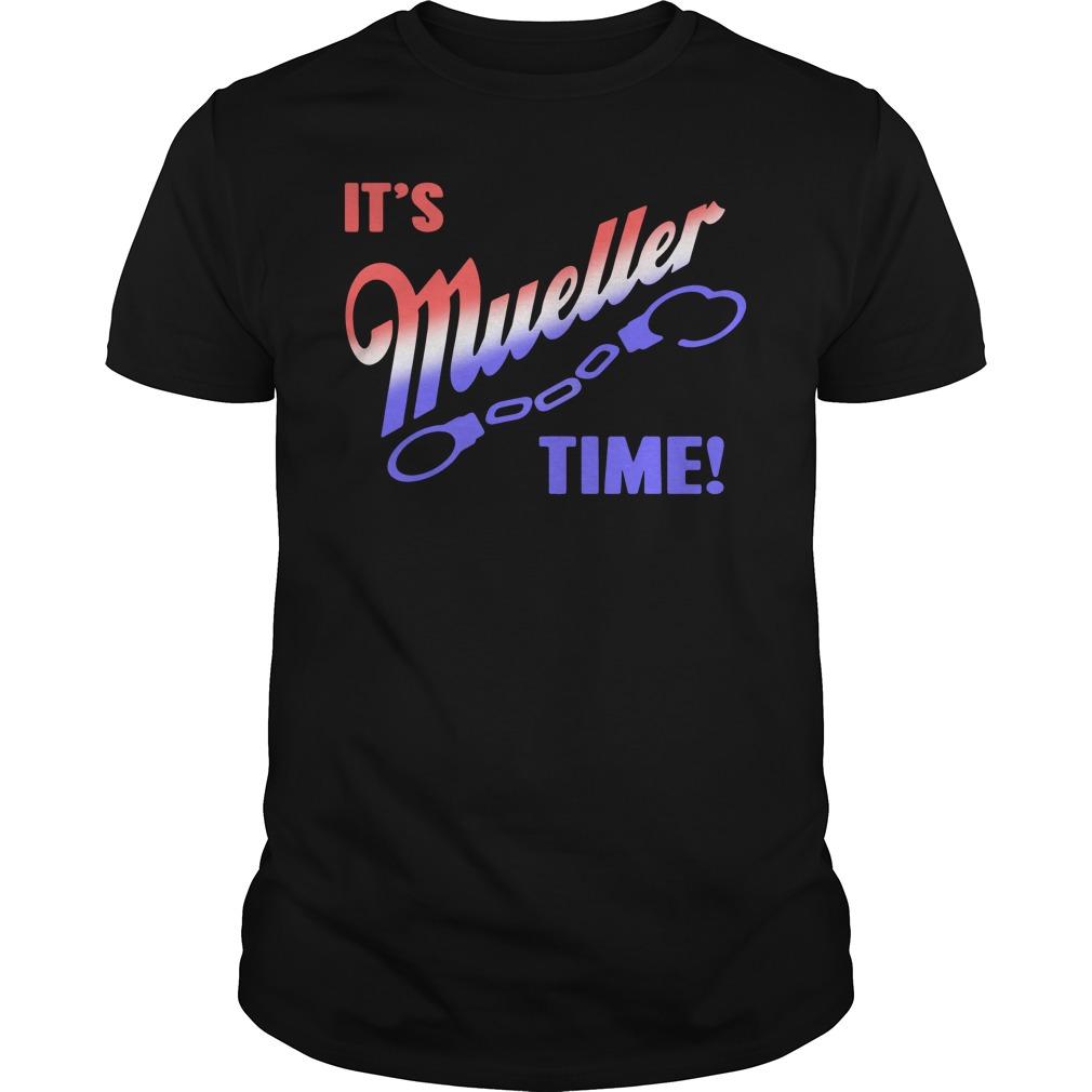 It's Mueller time shirt