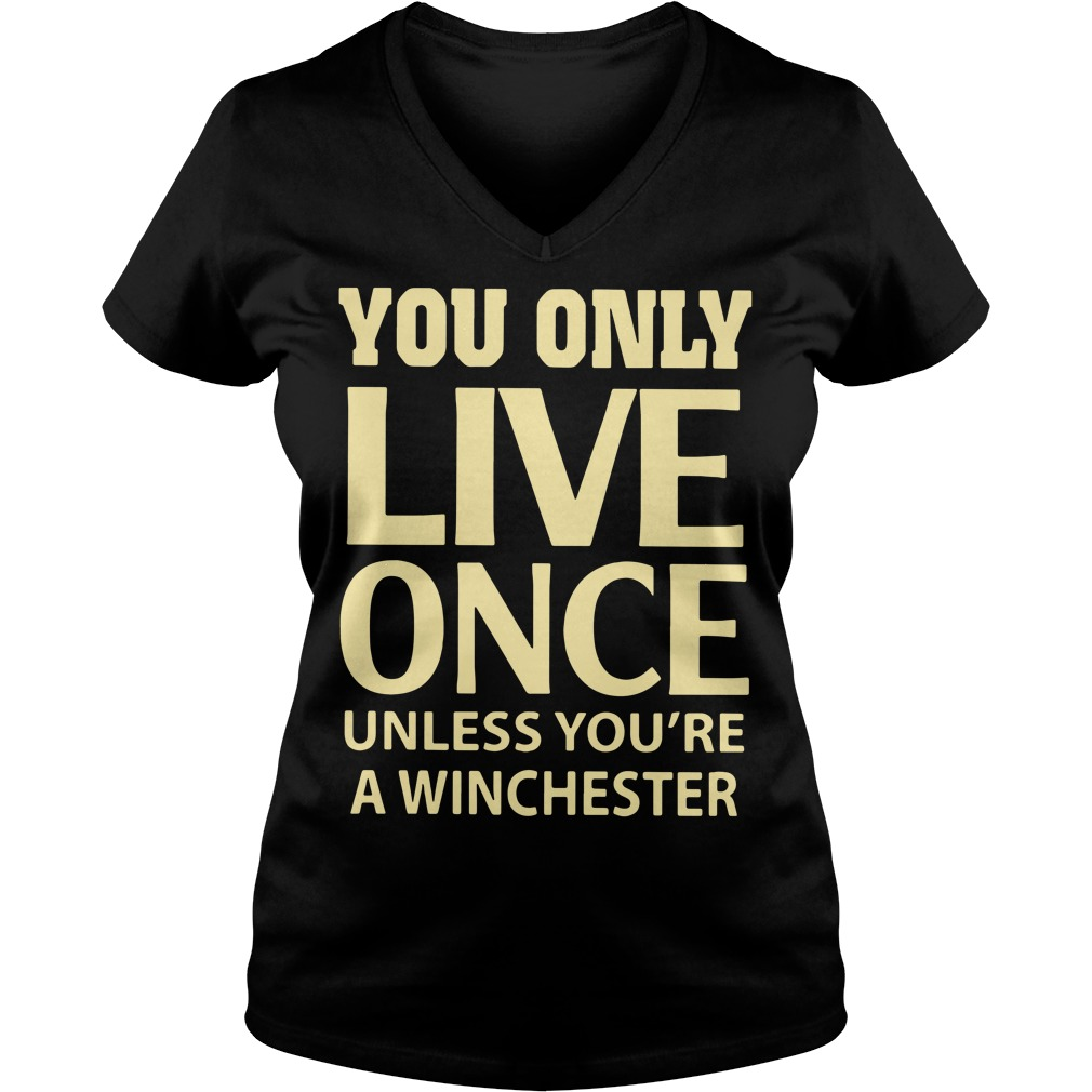 You only live once unless you're a winchester V-neck T-shirt