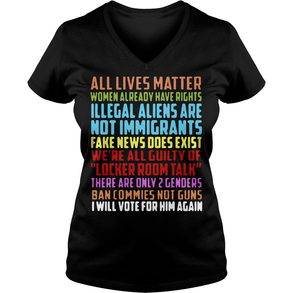 All lives matter women already have rights illegal aliens V-neck T-shirt