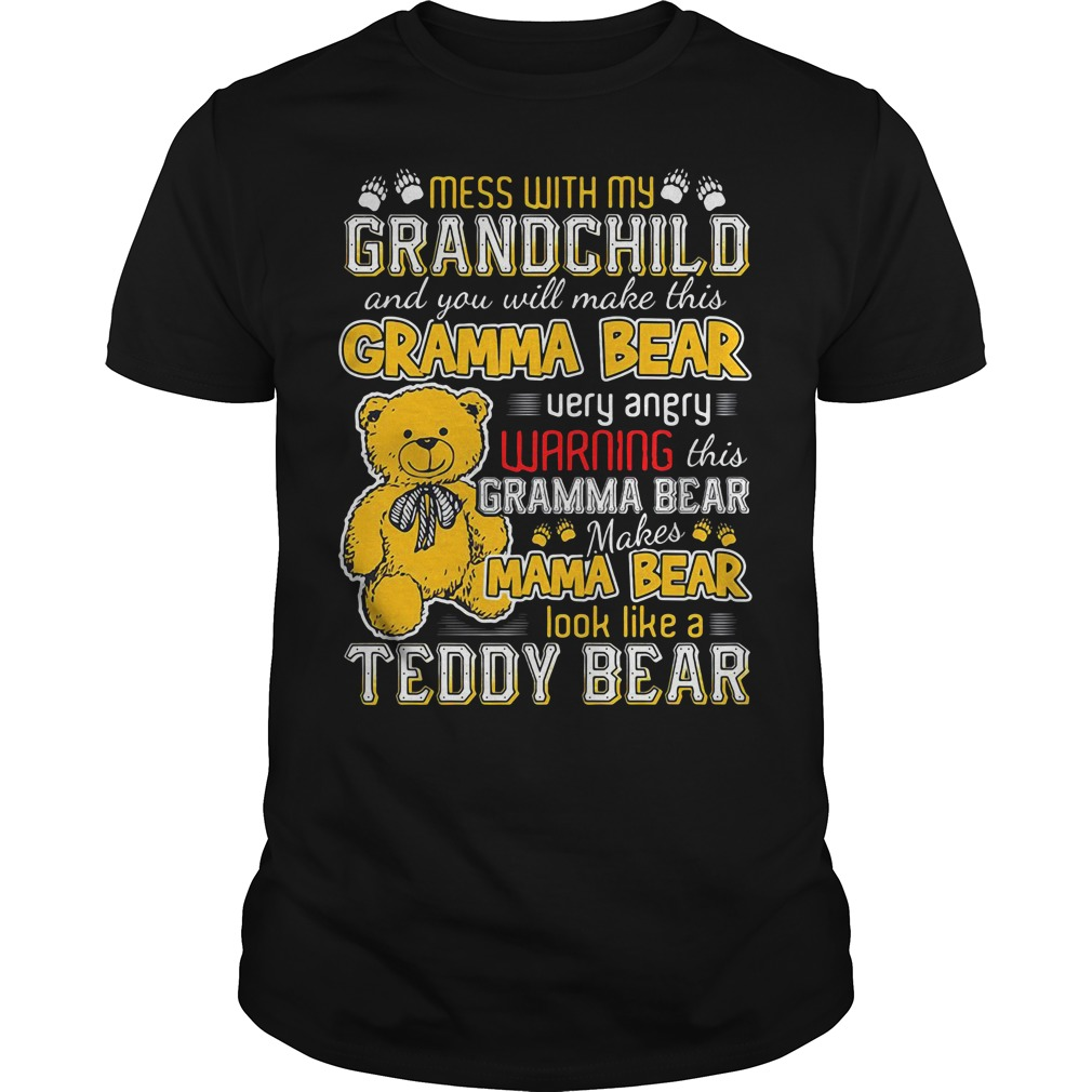Mess with my grandchild and you will make this gramma bear Guys shirt