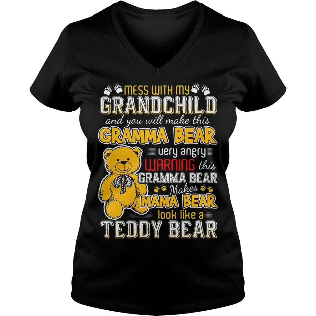 Mess with my grandchild and you will make this gramma bear V-neck T-shirt