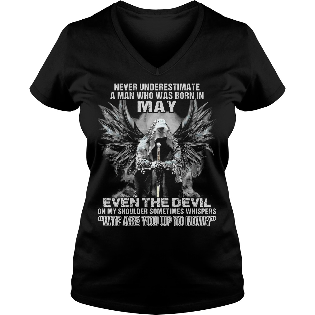 Never underestimate a man who was born in may ever V-neck T-shirt