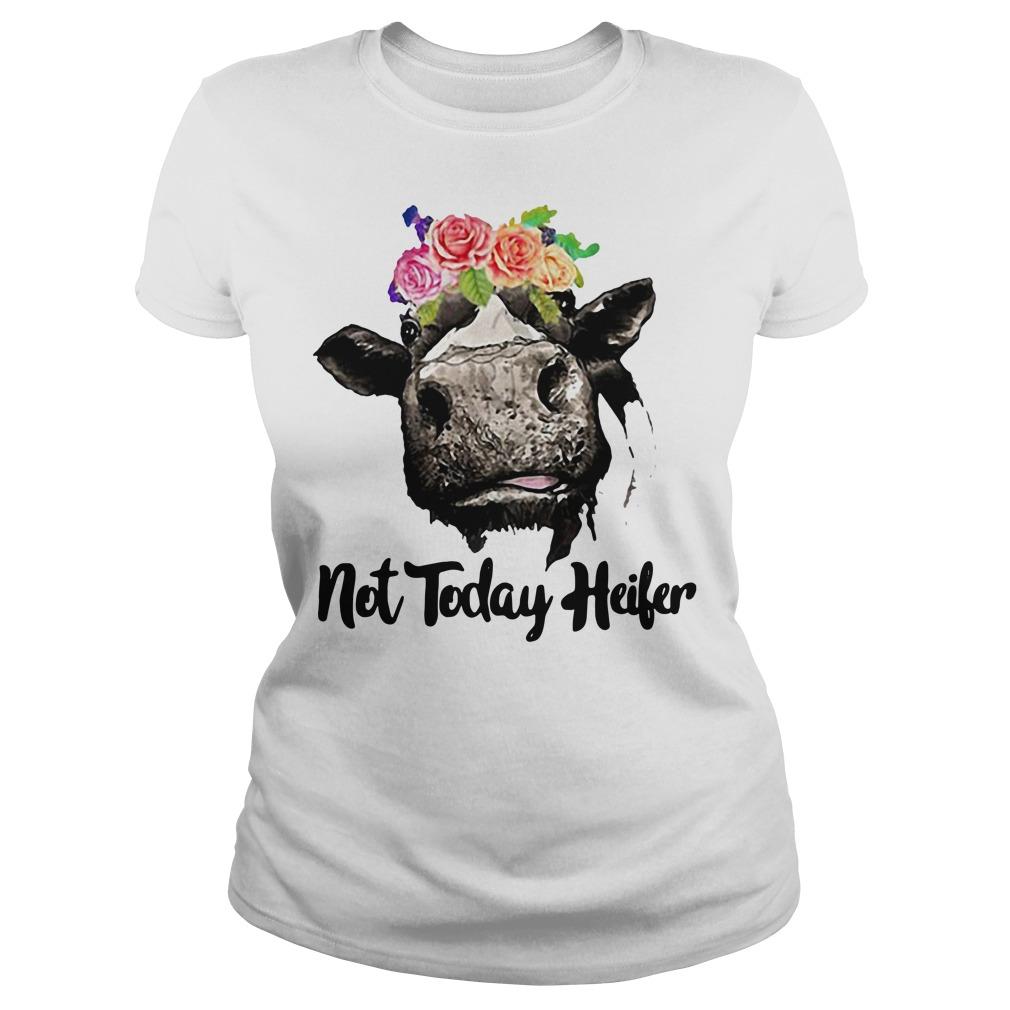 Not today heifer Ladies tee