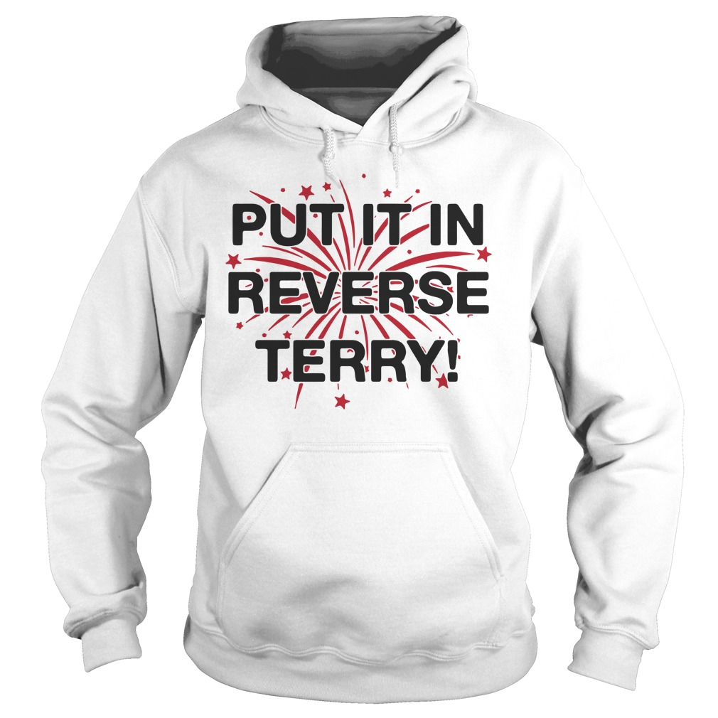 Put it in reverse terry Hoodie