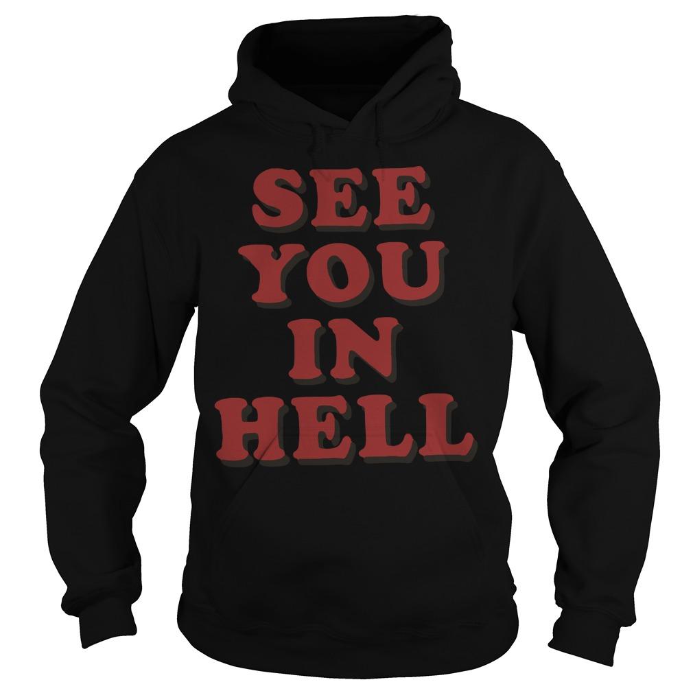 See you in hell Hoodie
