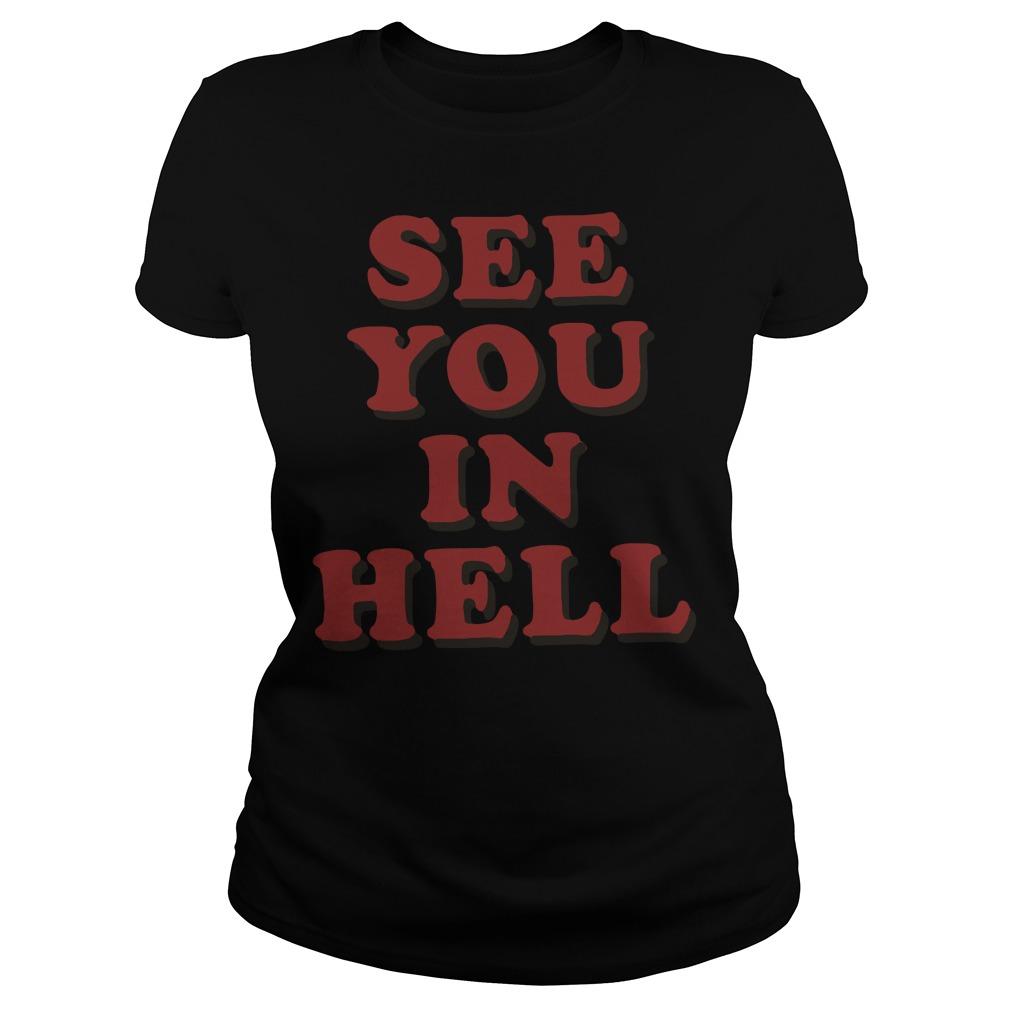 See you in hell Ladies tee