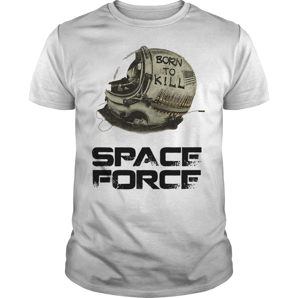 Space force 2.0 born to kill space force Guys shirt
