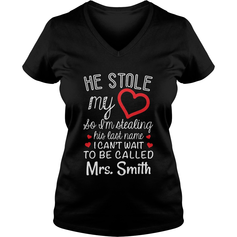 He stole my heart so I'm stealing his last name V-neck T-shirt