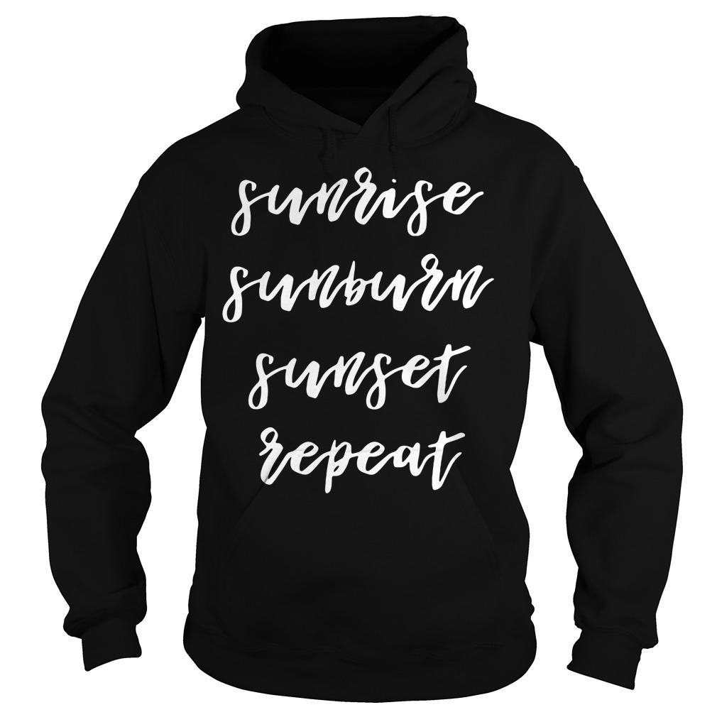 Sunrise sunburn sunset repeat Hoodie