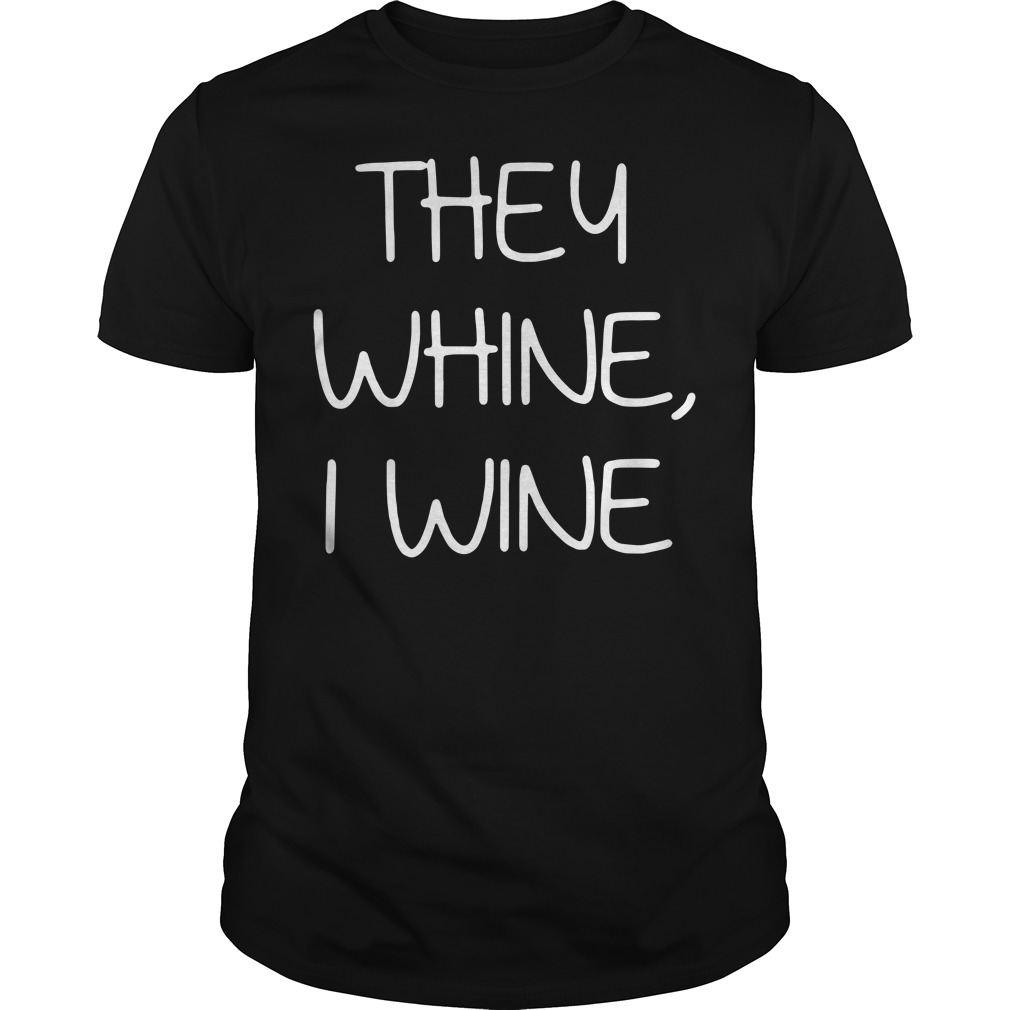 Ther whine I wine Guys shirt