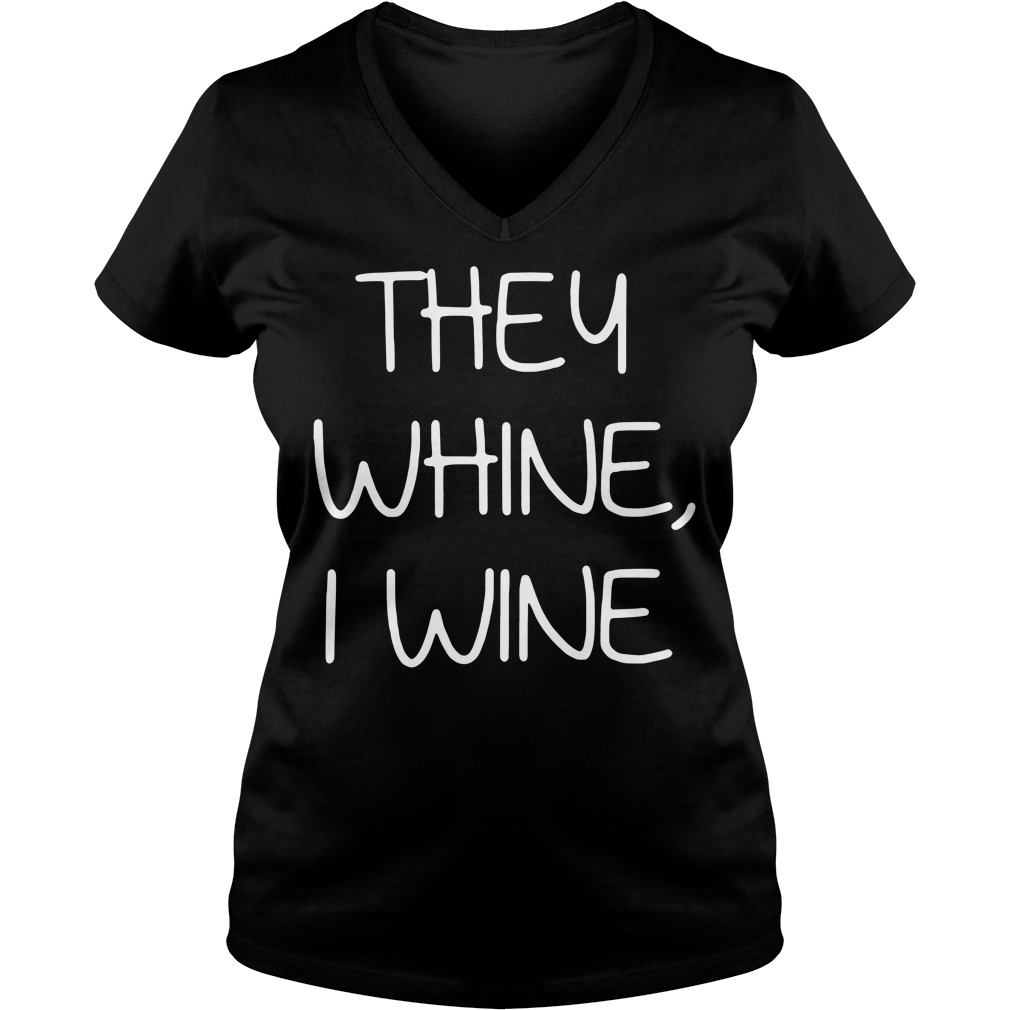 Ther whine I wine V-neck T-shirt