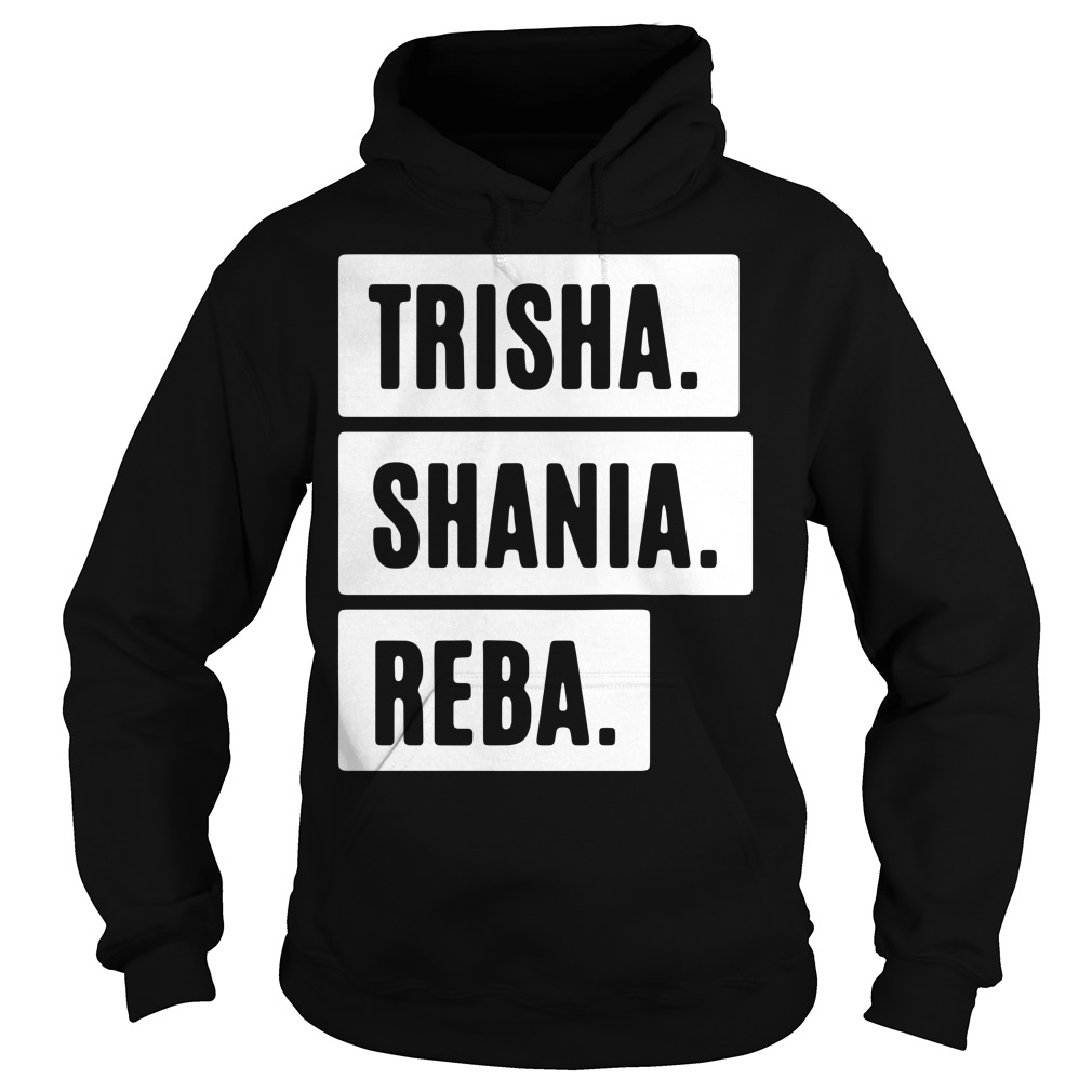 Trisha shania reba Hoodie