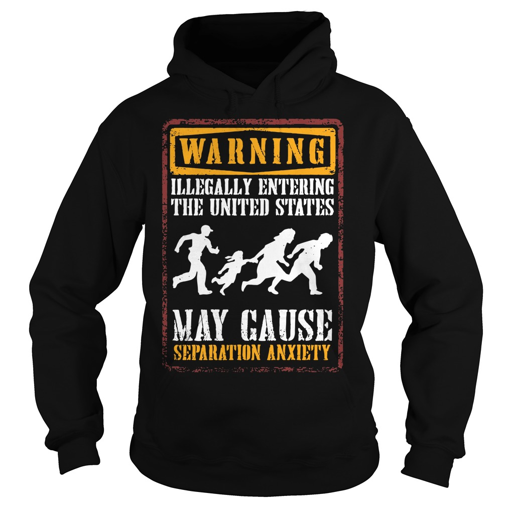 Warning illegally entering the united states Hoodie