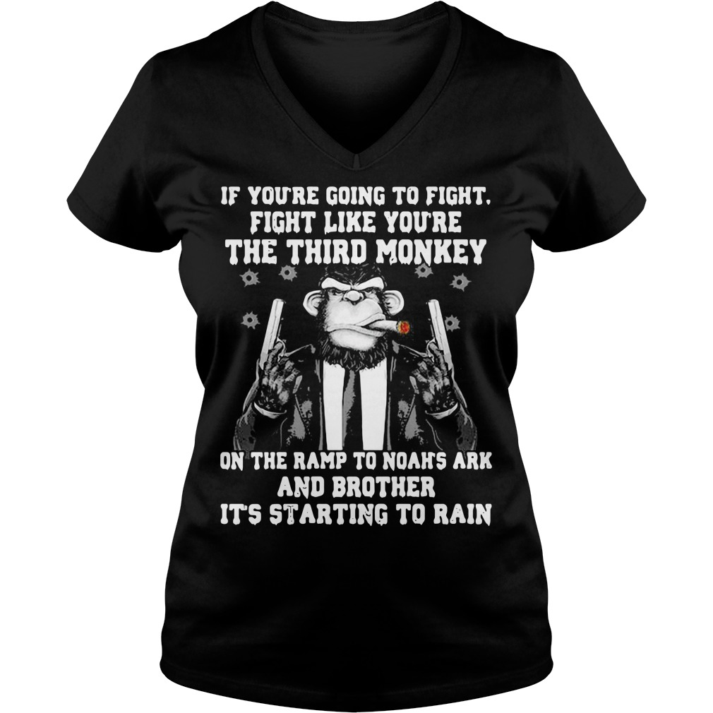 If you're going to fight fight like you're the third monkey on the ramp V-neck t-shirt