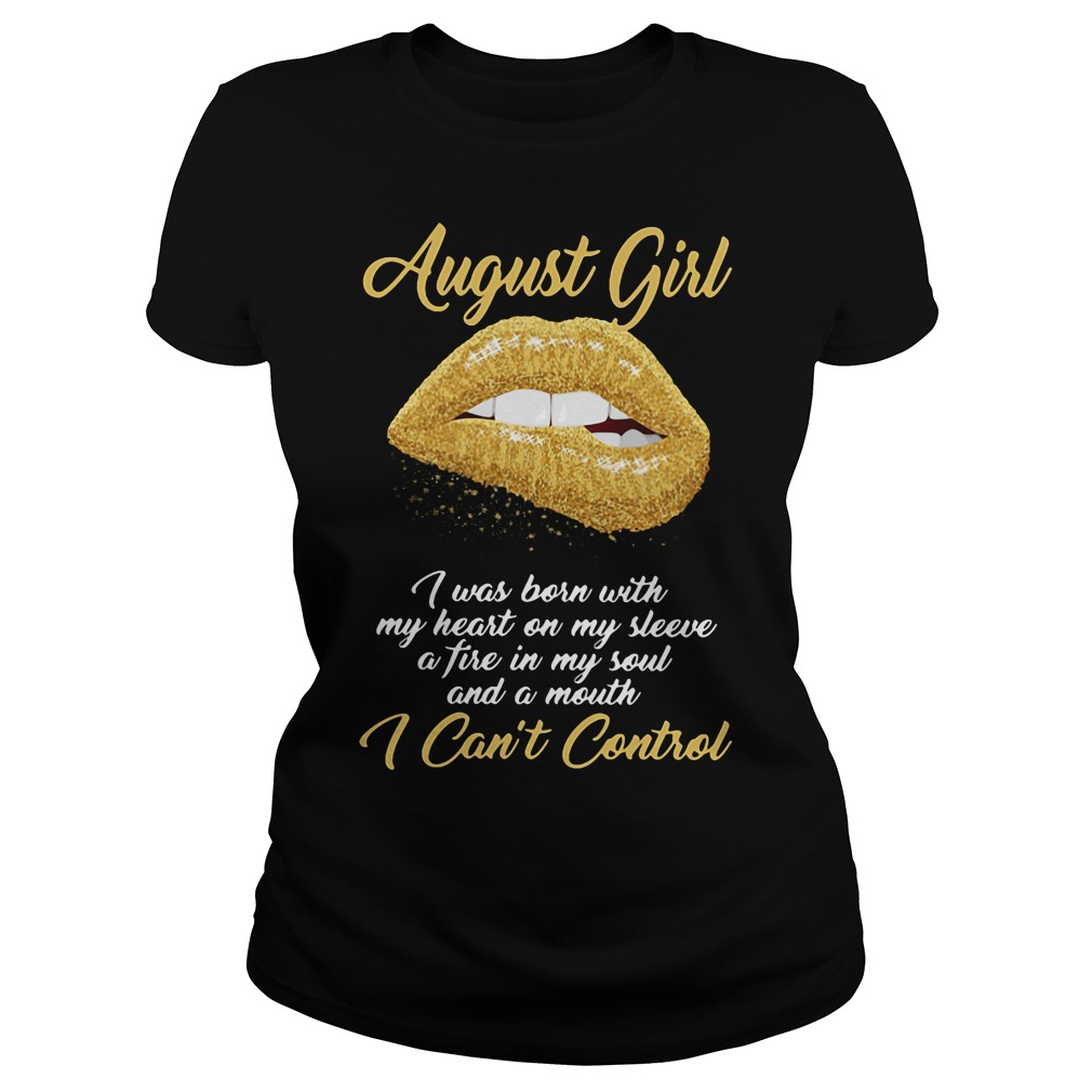 August girl I was born with my heart on my sleeve Ladies tee