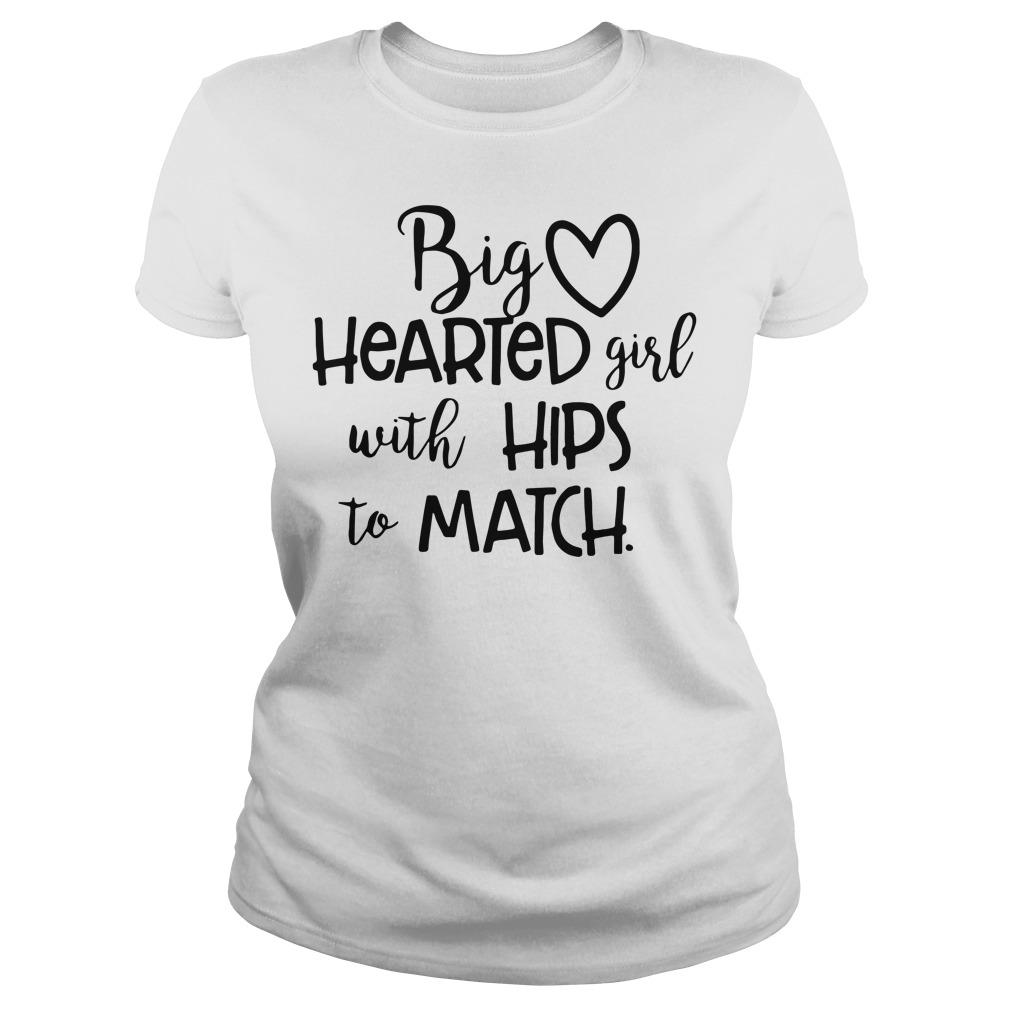 Big hearted girl with hips to match Ladies tee