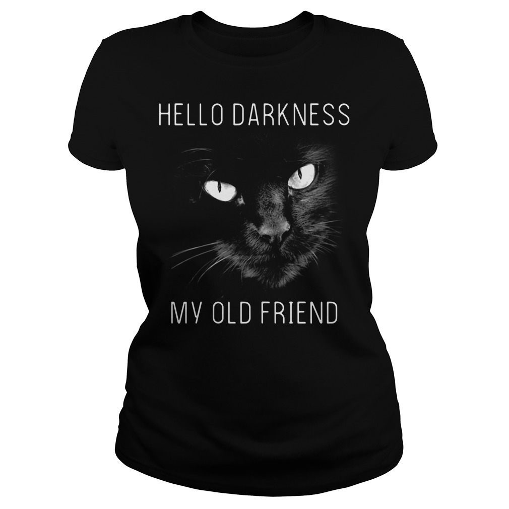 Cat hello darkness my old friend Ladies tee