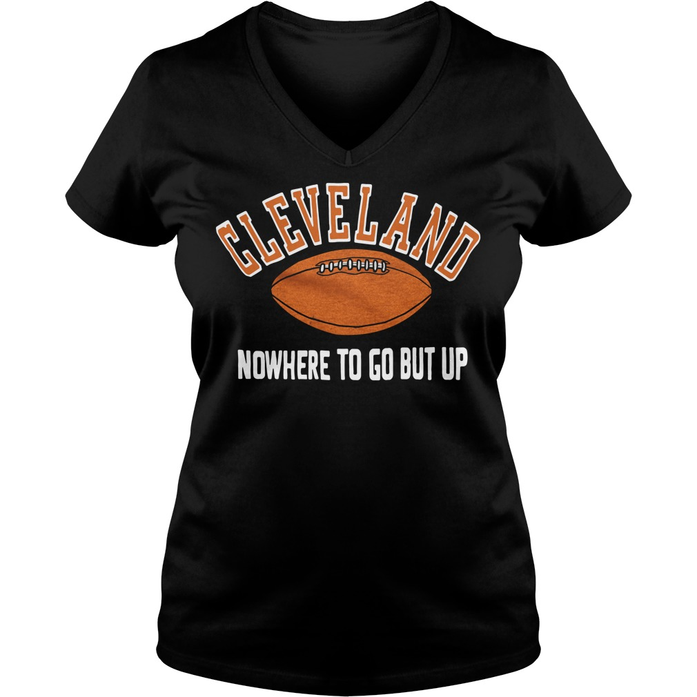 Technology Management Image: Cleveland Nowhere To Go But Up Shirt, Hoodie, Sweater And
