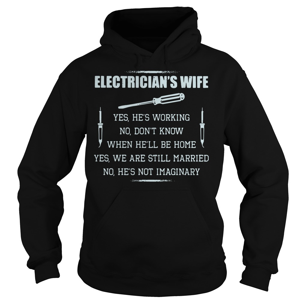 Cute electrician's wife yes he's working no don't know Hoodie