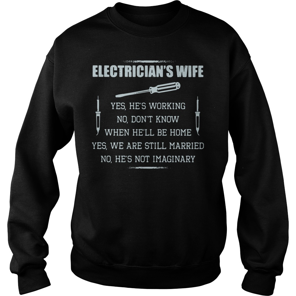 Cute electrician's wife yes he's working no don't know Sweater
