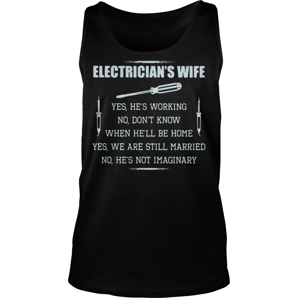Cute electrician's wife yes he's working no don't know Tank top