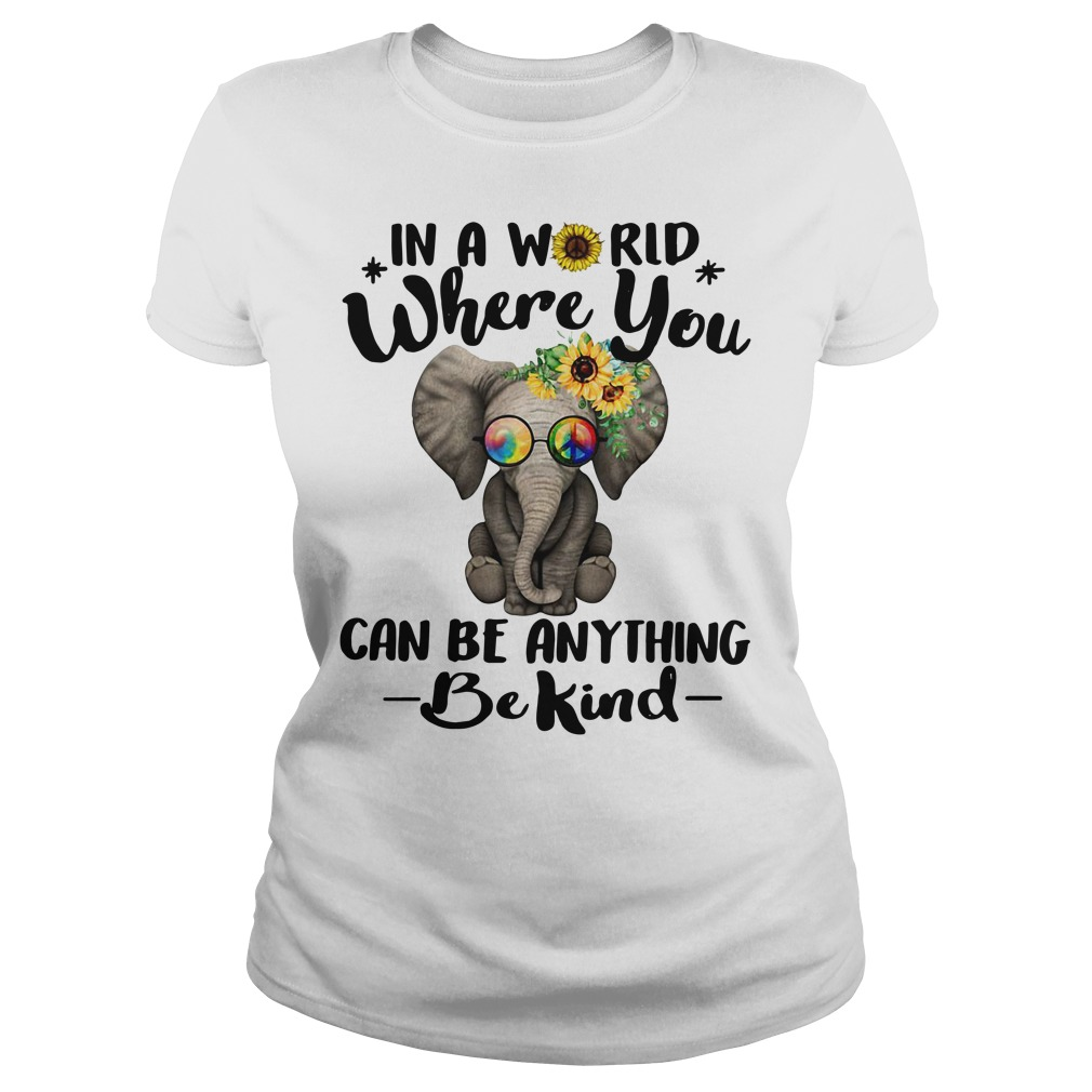 Elephant Hippie – In A World Where You Can Be Anything Be Kind Ladies tee