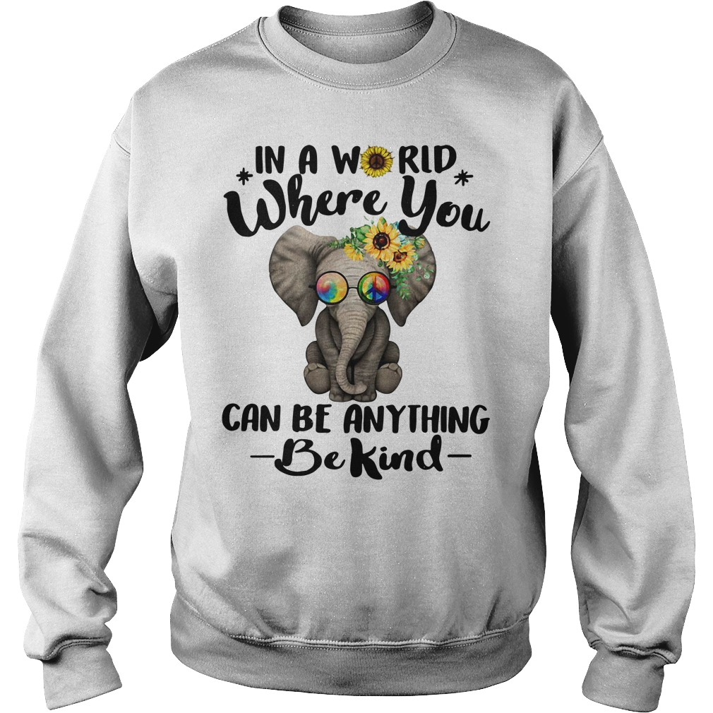 Elephant Hippie – In A World Where You Can Be Anything Be Kind Sweater