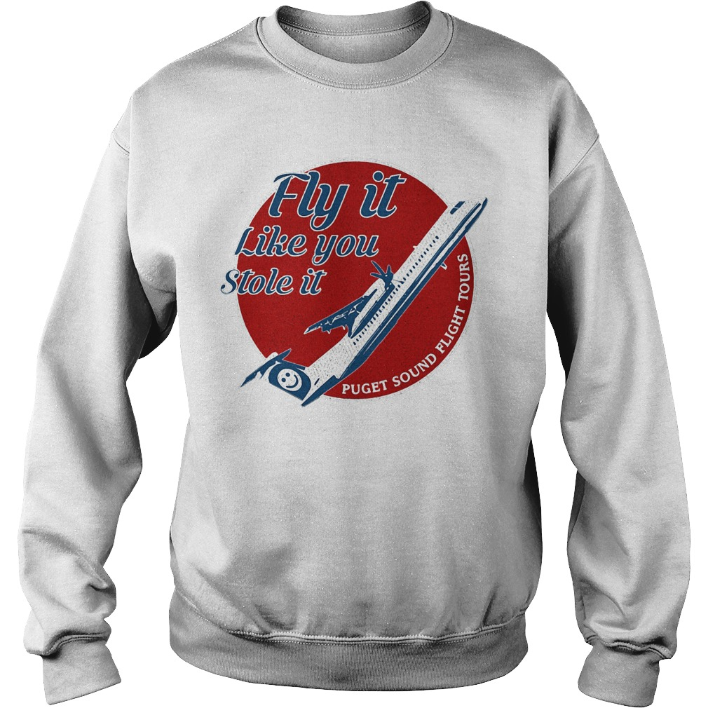Fly it like you stole it puget sound flight tours Sweater