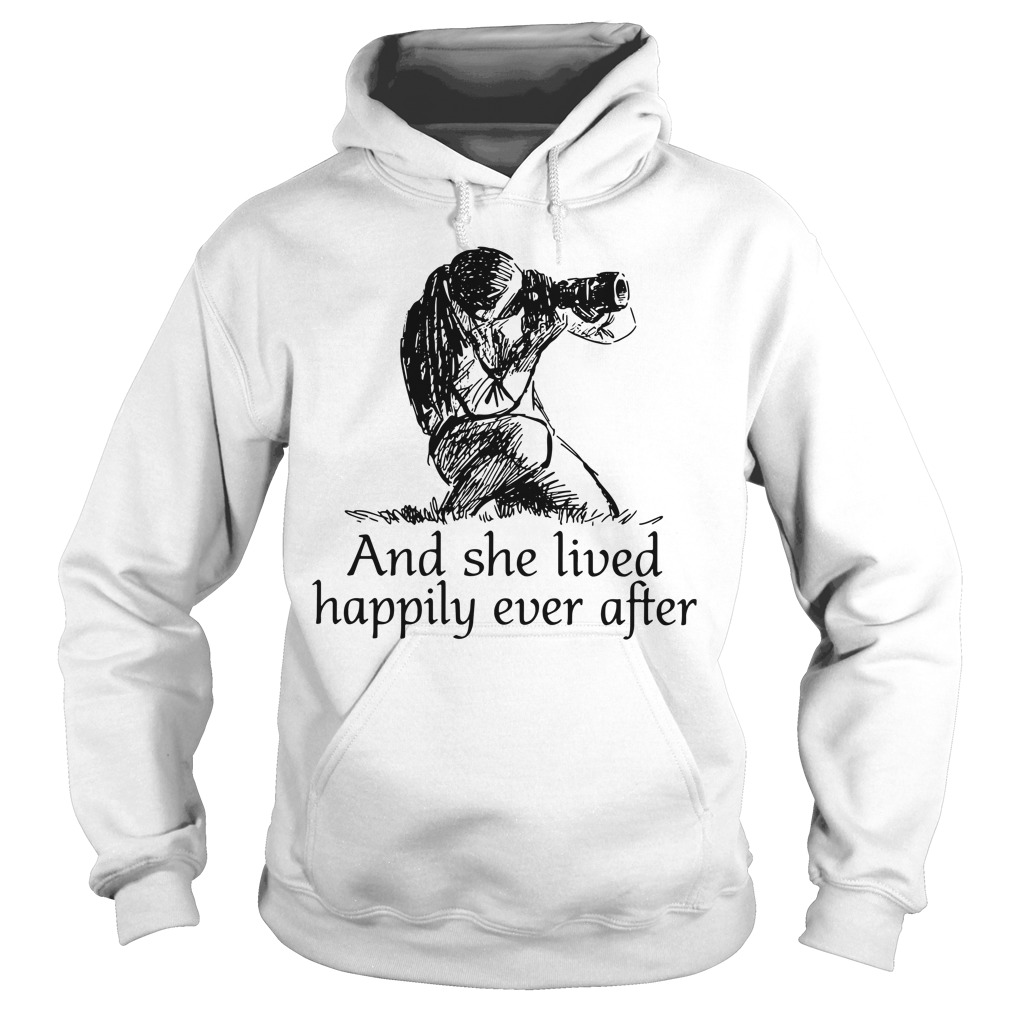 Girl Photographed and She lived Happily ever after Hoodie