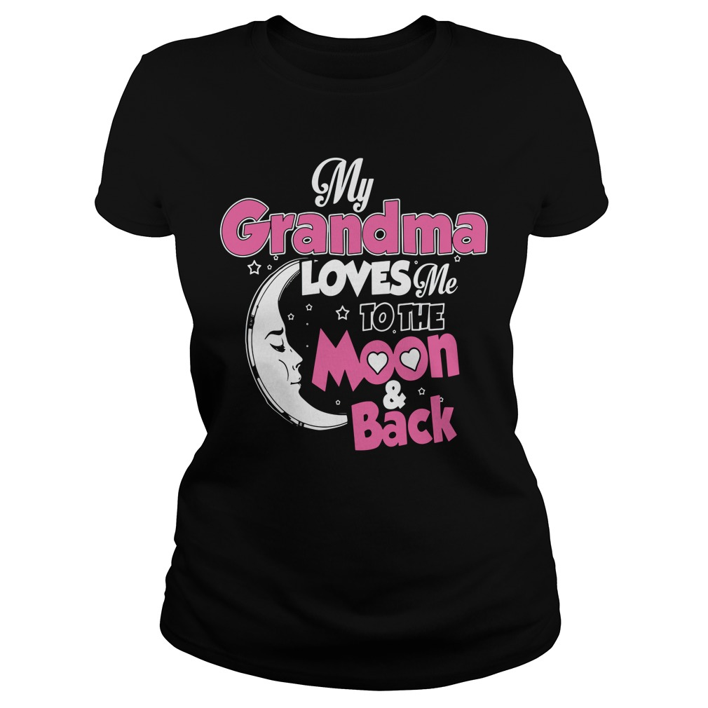 My grandma loves me to the moon and back Ladies tee