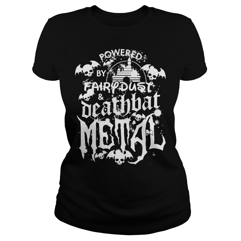 Halloween Disney Powered by fairy dust and death bat metal Ladies tee