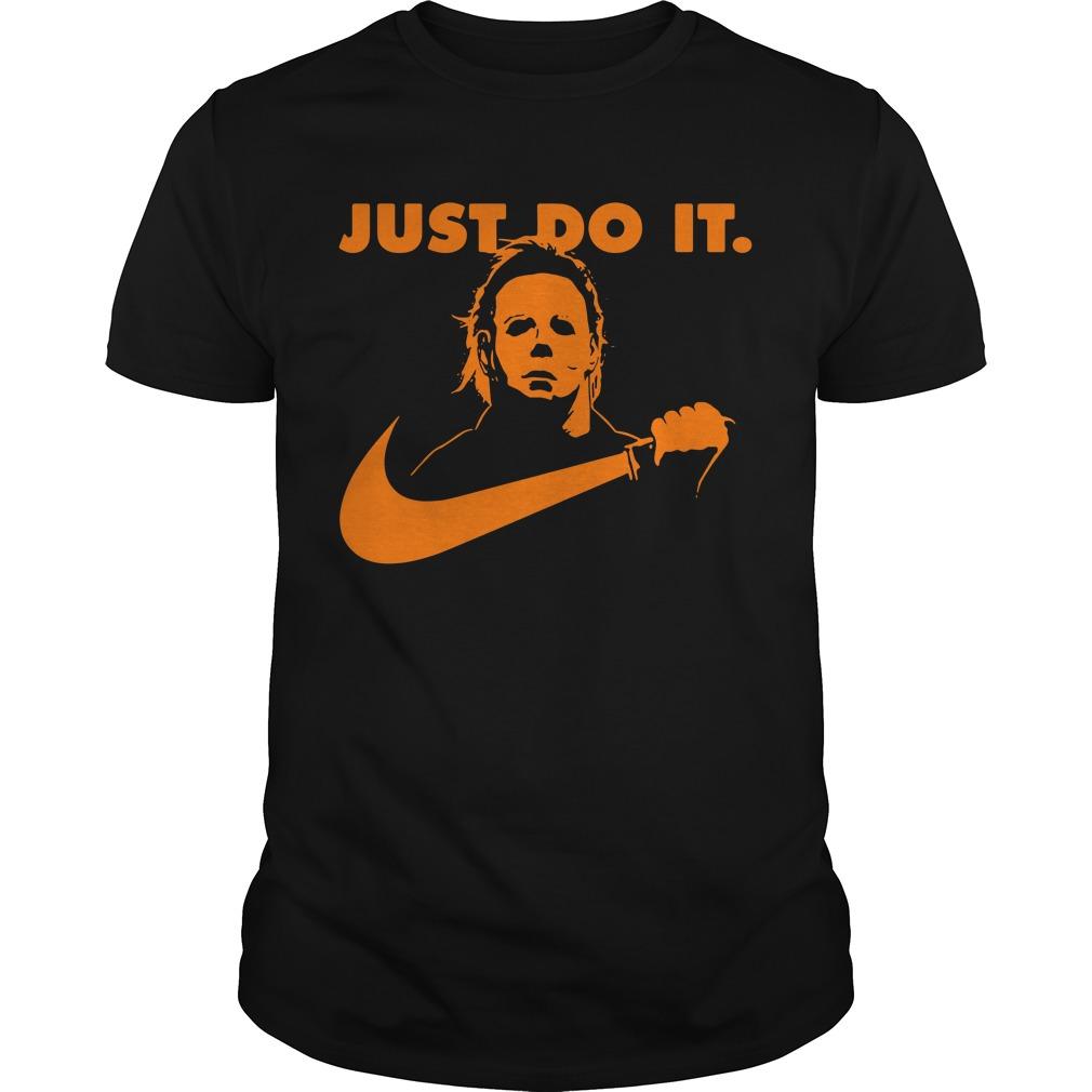 Halloween Michael Myers just do it Guys shirt