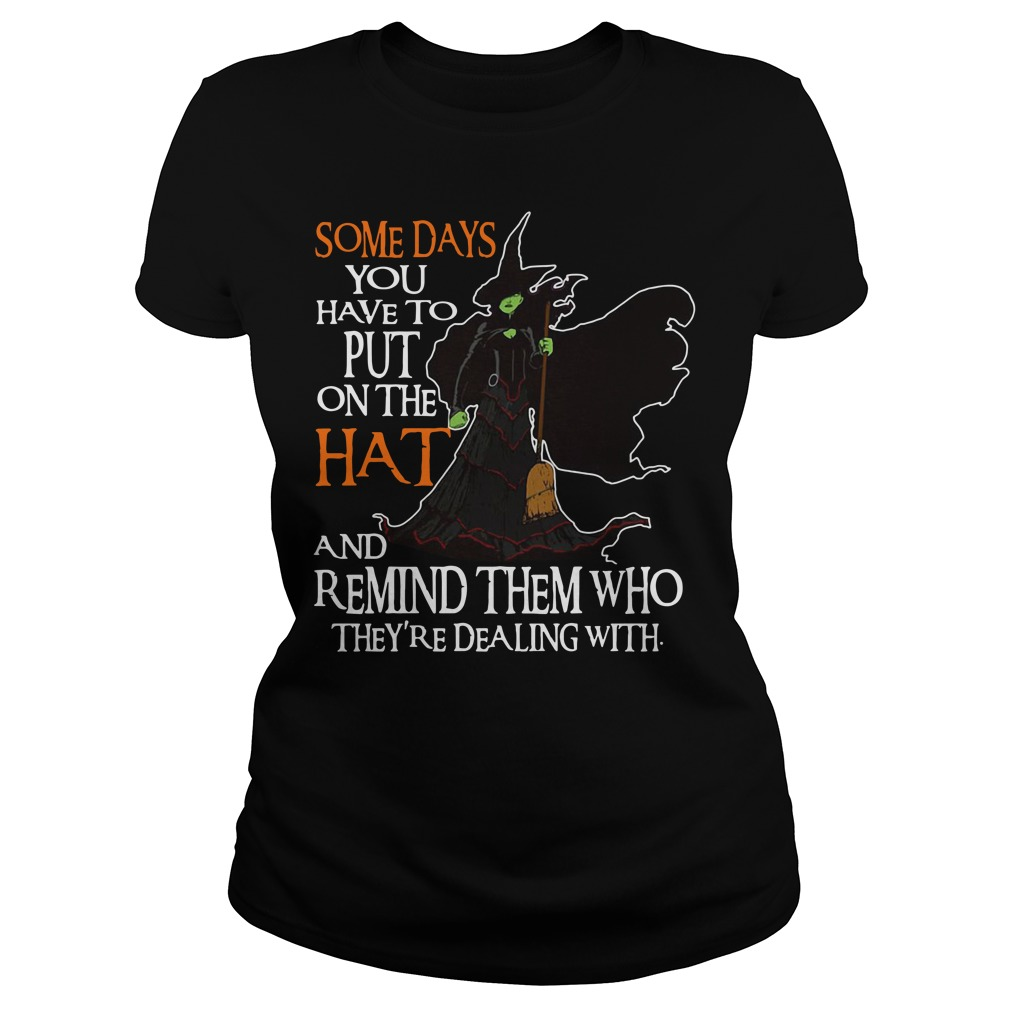 Halloween Witch someday you have to put on the Hat Ladies tee