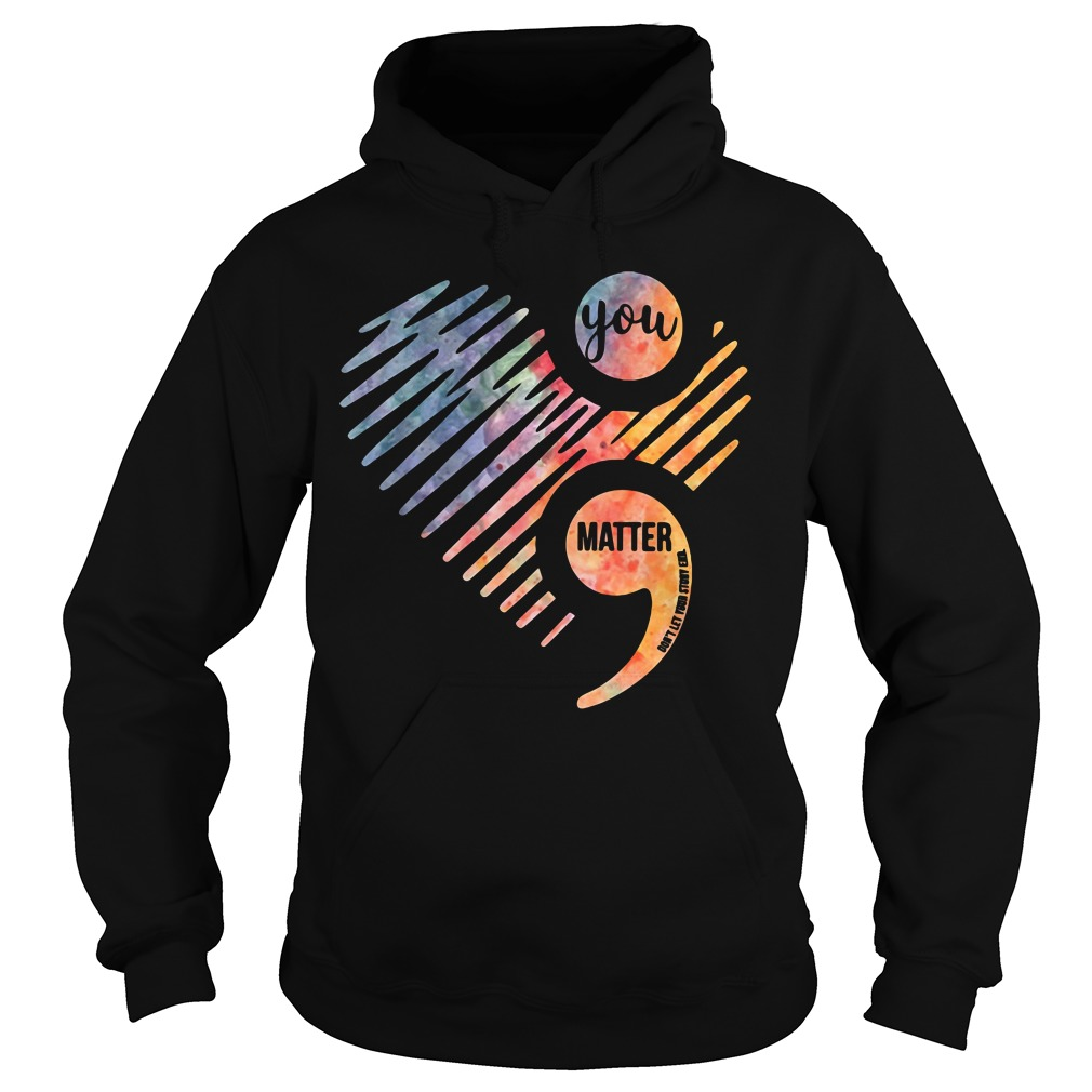 Heart You Matter Don't Let Your Story Hoodie