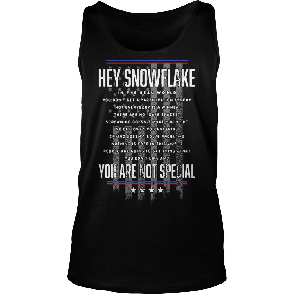 Hey snowflake in the real world you are not special Tank top