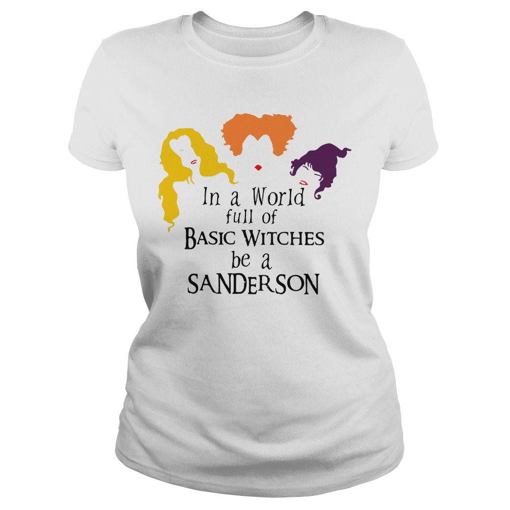 Hocus Pocus in a world full of basic witches be a Sanderson Ladies tee