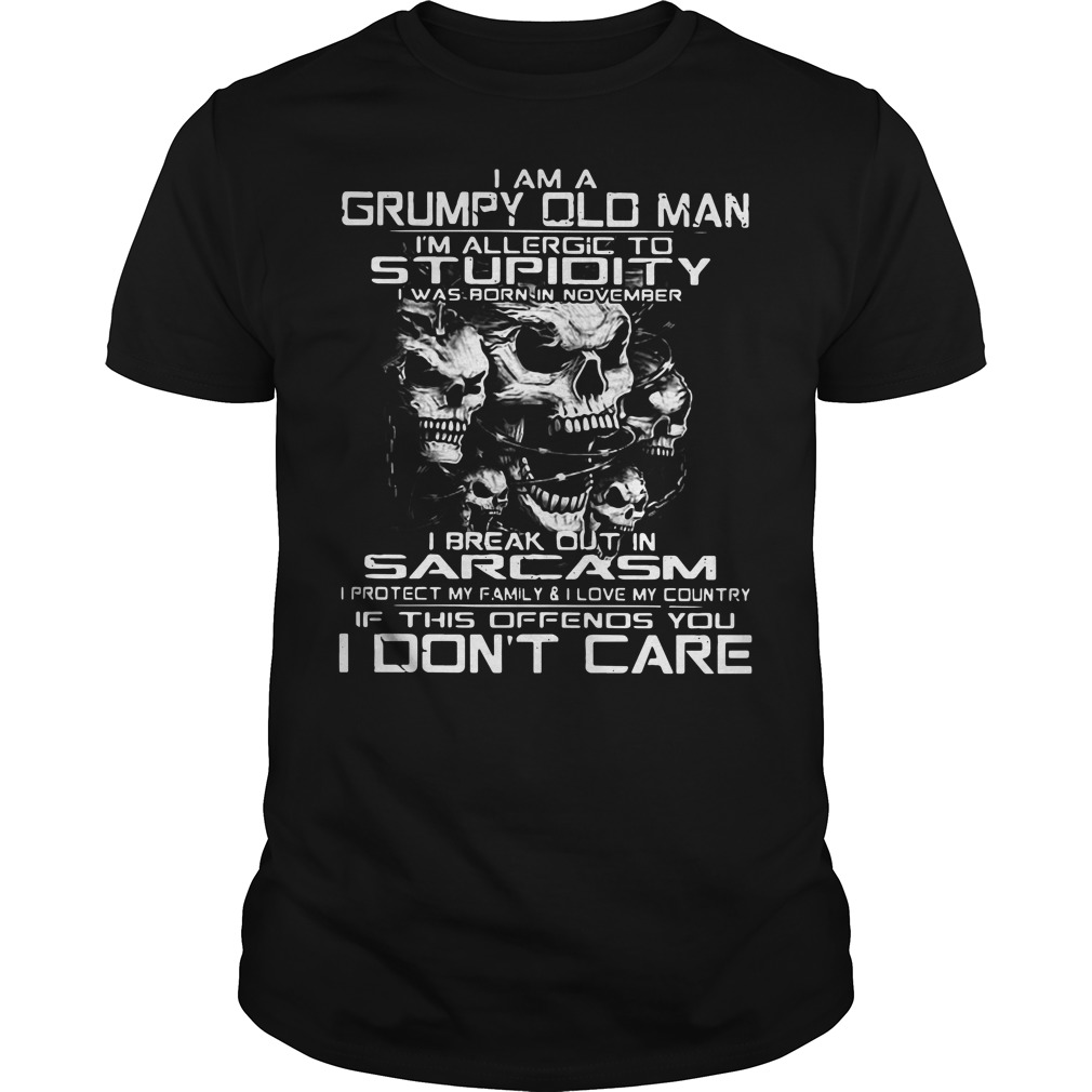 I am a grumpy old man I'm allergic to stupidity Guys shirt