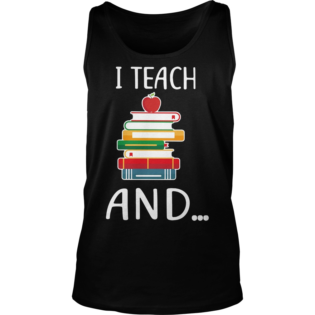I teach and I'm watching you Tank top