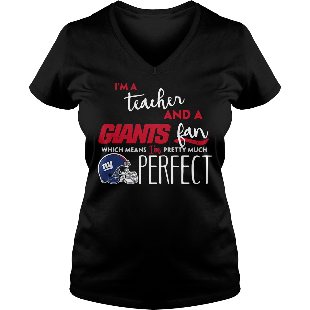 I'm a teacher and a New York Giants fan which means I'm pretty much perfect V-neck T-shirt