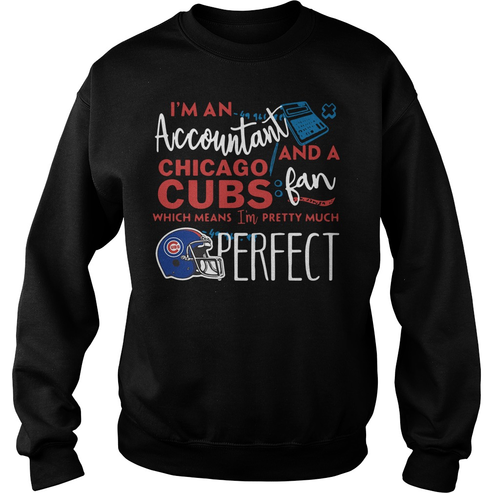 I'm an Accountant and a Chicago Cubs fan which means I'm pretty much perfect Sweater
