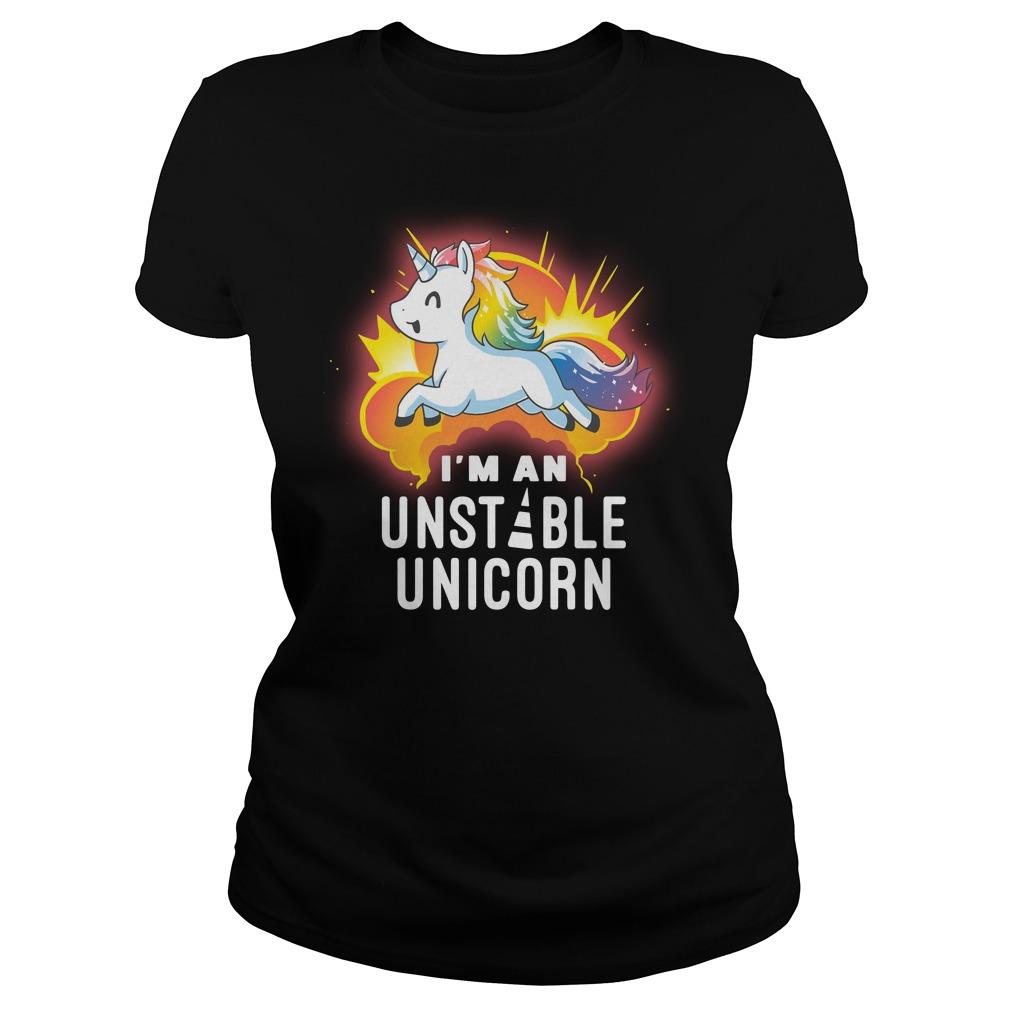I'm an unstable Unicorn Ladies tee