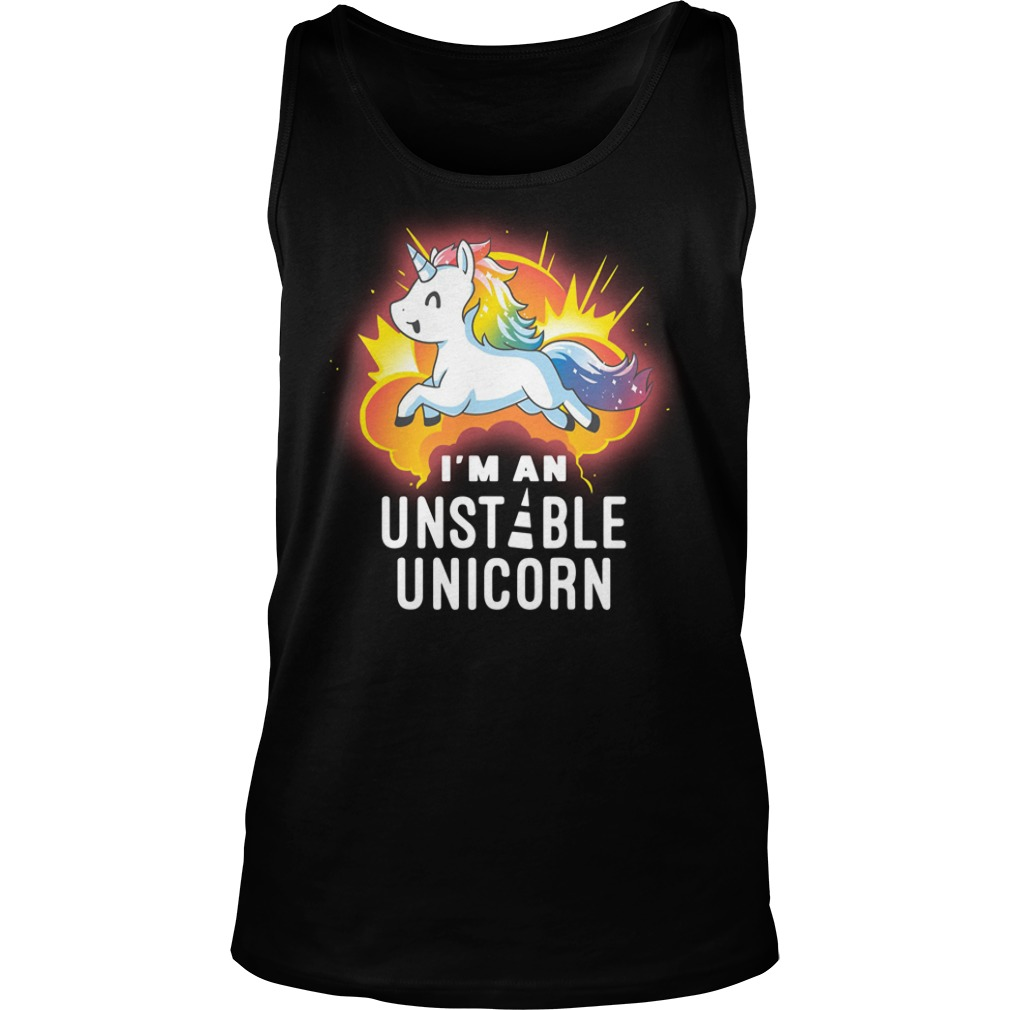 I'm an unstable Unicorn Tank top