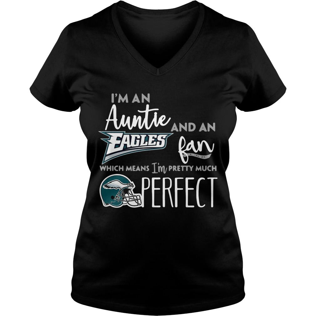 I'm an Auntie and an Philadelphia Eagles fan which means I'm pretty much perfect V-neck T-shirt