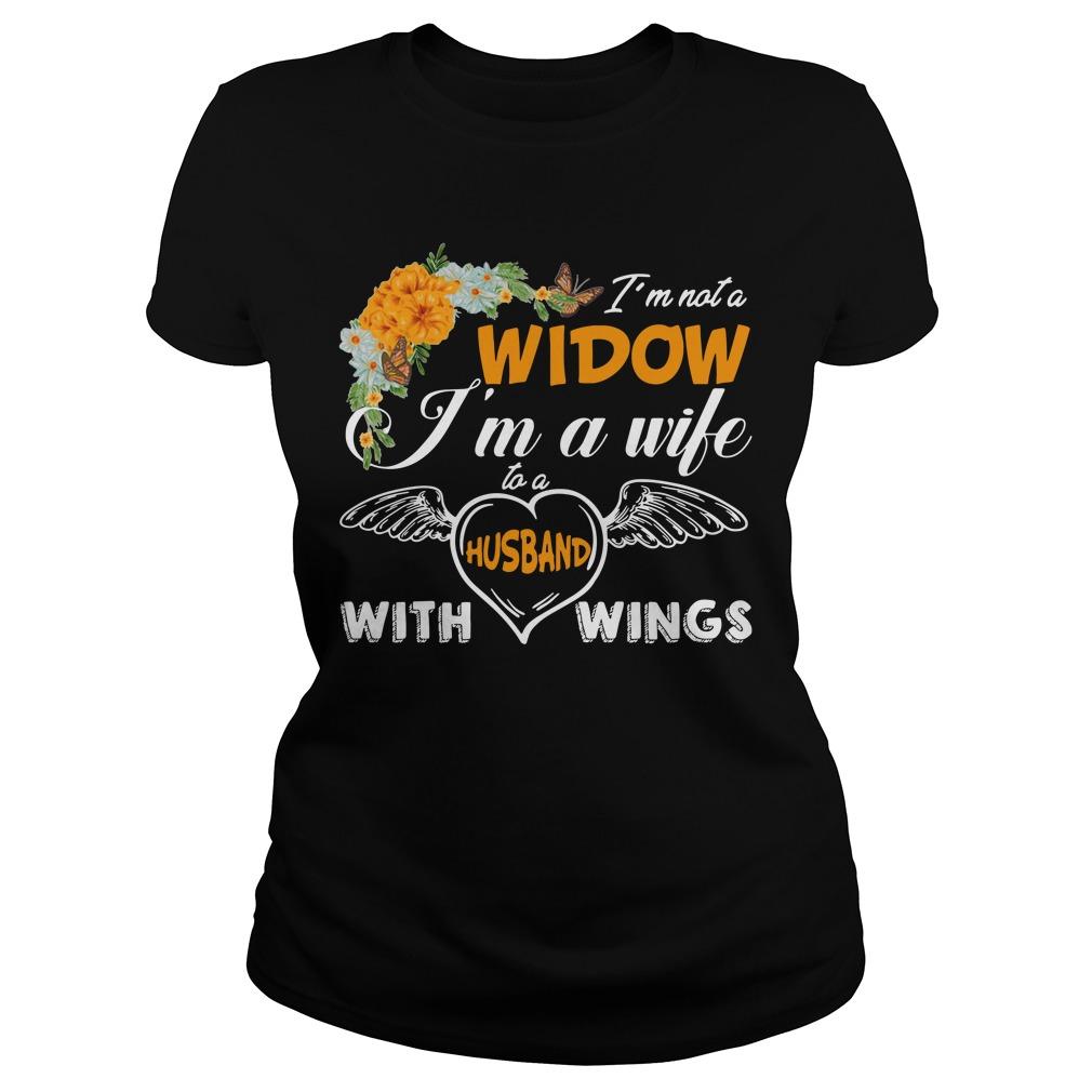 I'm not a widow I'm a wife to a husband with wings Ladies tee