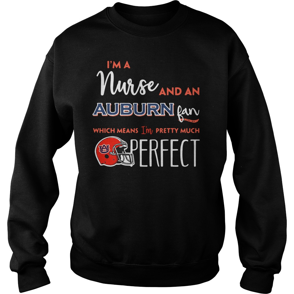 I'm a nurse and a Auburn Tigers fan which means I'm pretty much perfect Sweater